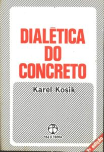The Portuguese translation of Kosik's Dialectics of the Concrete
